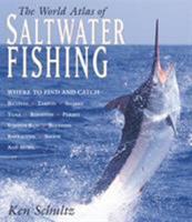 World Atlas of Saltwater Fishing (World Atlas Series) 1585741922 Book Cover