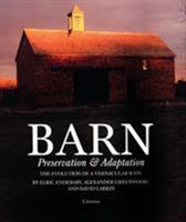 Barn: Evolution and Adaption of a Vernacular Icon 0789307944 Book Cover