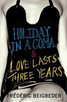 Holiday in a Coma & Love Lasts Three Years 0007228139 Book Cover