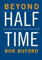 Beyond Halftime: Practical Wisdom for Your Second Half 0310346738 Book Cover