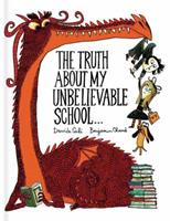 The Truth About My Unbelievable School . . . 1452155941 Book Cover