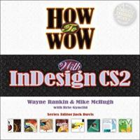 How to Wow with InDesign CS2 (2nd Edition) (How to Wow) 0321357515 Book Cover