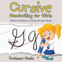 Cursive Handwriting for Girls: Children's Reading & Writing Education Books 1683213041 Book Cover