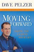 Moving Forward: Taking the Lead in Your Life 1599950669 Book Cover