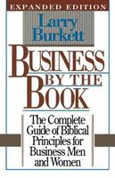 Business By the Book, the Complete Guide of Biblical Principles for Business Men and Women, Expanded Edition 0840733194 Book Cover