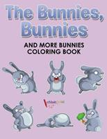 The Bunnies, Bunnies and More Bunnies Coloring Book 168321076X Book Cover