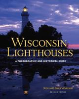 Wisconsin Lighthouses: A Photographic and Historical Guide, Revised Edition 1879483602 Book Cover