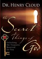 The Secret Things of God: Unlocking the Treasures Reserved for You 1439117810 Book Cover