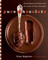 Pure Chocolate: Divine Desserts and Sweets from the Creator of Fran's Chocolates 0767916581 Book Cover