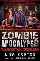 Zombie Apocalypse! Washington Deceased 0762454628 Book Cover