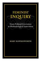 Feminist Inquiry: From Political Conviction to Methodological Innovation 0813537053 Book Cover