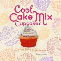 Cool Cake Mix Cupcakes: : Fun & Easy Baking Recipes for Kids! 1624032990 Book Cover