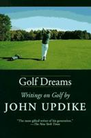Golf Dreams: Writings on Golf 0679450580 Book Cover