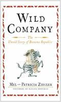Wild Company: The Untold Story of Banana Republic 1451683480 Book Cover