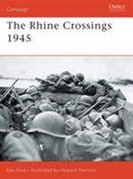 The Rhine Crossings 1945 (Campaign) 1846030269 Book Cover