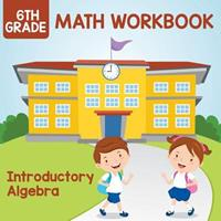 6th Grade Math Workbook: Introductory Algebra 168260957X Book Cover