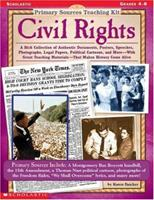 Civil Rights (Primary Sources Teaching Kit, Grades 4-8) 0590378430 Book Cover