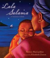 Lala Salama: A Tanzanian Lullaby 0763647470 Book Cover