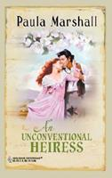 An Unconventional Heiress (Mills & Boon - Historical Romance) 0373304501 Book Cover