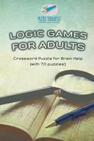 Logic Games for Adults Crossword Puzzle for Brain Help (with 70 puzzles!) 1541943309 Book Cover