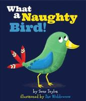 What A Naughty Bird 1499801386 Book Cover