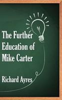 The Further Education of Mike Carter 1908775661 Book Cover