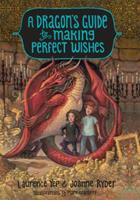 A Dragon's Guide to Making Perfect Wishes 0385392362 Book Cover