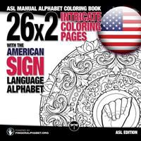 ASL Fingerspelling Coloring Book with the American Sign Language Alphabet: ASL Coloring Book for Adults (FingerAlphabet.org's Sign Language Alphabet Coloring Books for Adults) (Volume 1)