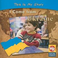 I Come from Ukraine (This Is My Story) 083687238X Book Cover