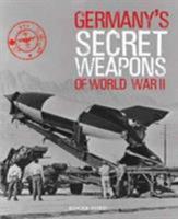 Germany's Secret Weapons In World War Ii 0760308470 Book Cover