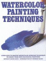 Watercolor Painting Techniques: Learn How to Master Watercolor Working Techniques (Artist's Painting Library)