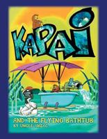 Kapai and the Flying Bathtub 1514446545 Book Cover