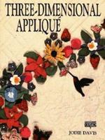 Three-Dimensional Applique (Contemporary Quilting) 0801983533 Book Cover