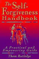 The Self-Forgiveness Handbook: A Practical and Empowering Guide 1572240830 Book Cover