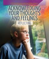 Acknowledging Your Thoughts and Feelings: Reflecting 1725306441 Book Cover
