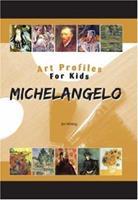 Michelangelo (Art Profiles for Kids) (Art Profiles for Kids) 1584155620 Book Cover