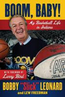 Boom, Baby!: My Basketball Life in Indiana 1600788599 Book Cover