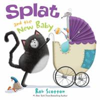 Splat and the New Baby 0062133896 Book Cover