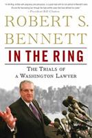 In the Ring: The Trials of a Washington Lawyer 0307394433 Book Cover