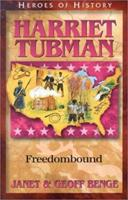 Harriet Tubman: Freedombound (Benge, Janet, Heroes of History.) 1883002907 Book Cover