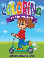 Coloring Pages for Kids (Jumbo Coloring Book ) 1634285220 Book Cover