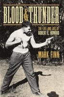 Blood and Thunder: The Life and Art of Robert E. Howard 193226521X Book Cover