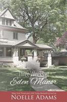Three Weeks at Eden Manor 1533049912 Book Cover