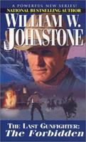The Last Gunfighter: The Forbidden 0786013257 Book Cover
