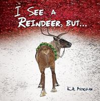 I See a Reindeer, but... 1939049369 Book Cover