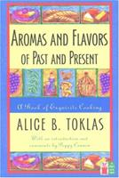 Aromas and Flavors of the Past and Present (Cook's Classic Library) 1558216332 Book Cover