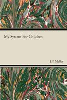 My System For Children 1446517691 Book Cover