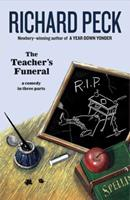 The Teacher's Funeral: A Comedy in Three Parts 0439802660 Book Cover