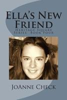 Ella's New Friend: Heritage Square Series Book Four 1505848016 Book Cover