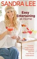 Easy Entertaining at Home: Cocktails, Finger Foods, and Creative Ideas for Year-Round Celebrations 140131080X Book Cover